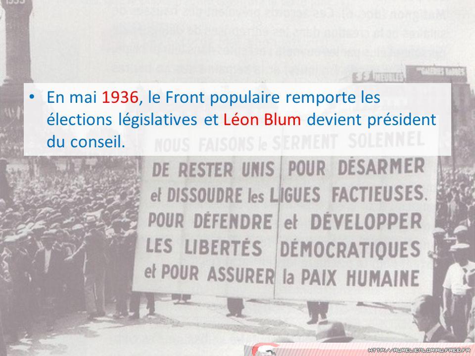 En mai 1936, le Front populaire remporte les élections législatives et Léon Blum devient président du conseil.