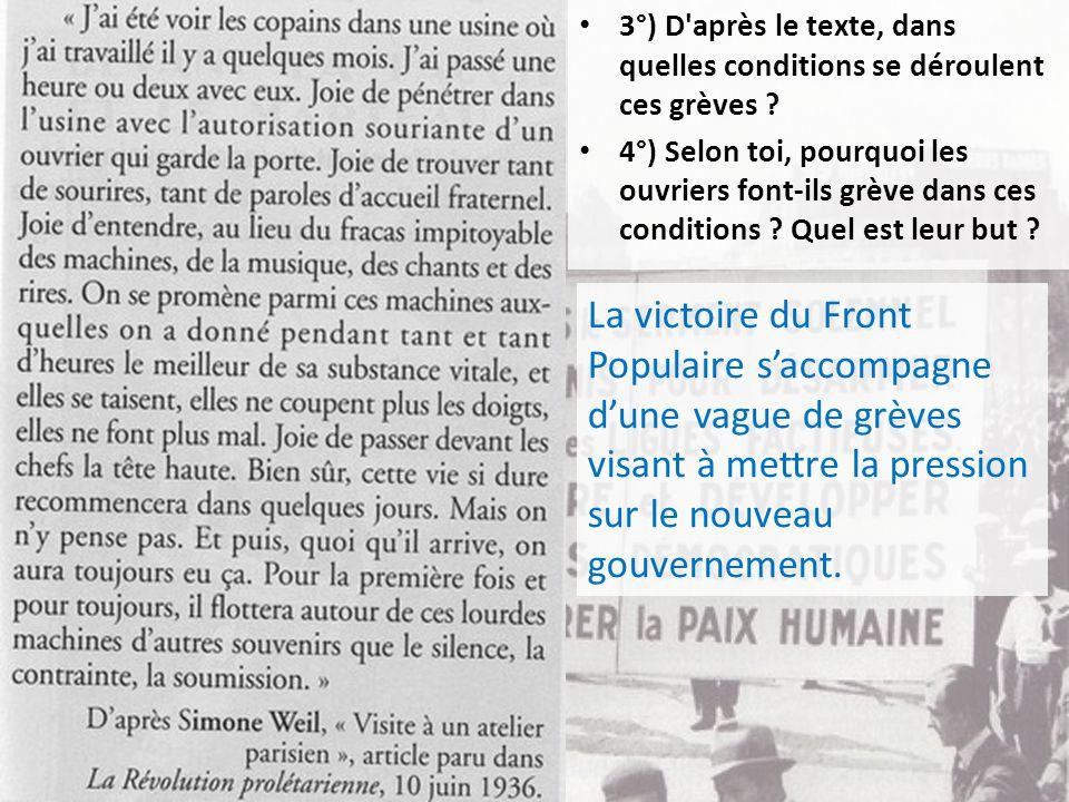 3°) D après le texte, dans quelles conditions se déroulent ces grèves .