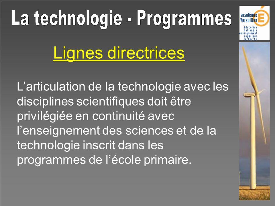 Lignes directrices Larticulation de la technologie avec les disciplines scientifiques doit être privilégiée en continuité avec lenseignement des scien