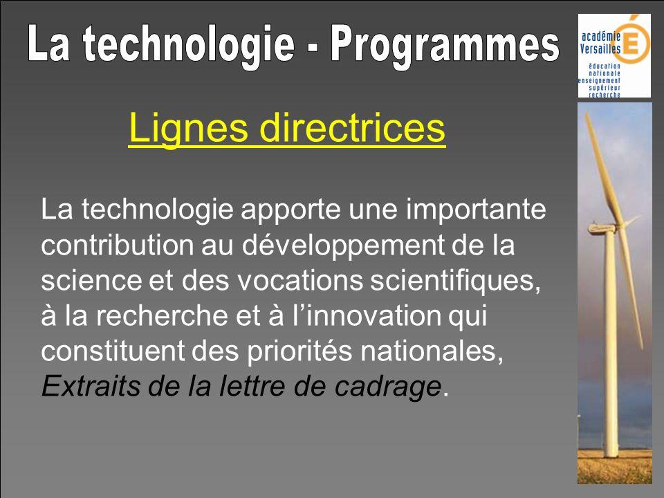 Lignes directrices La technologie apporte une importante contribution au développement de la science et des vocations scientifiques, à la recherche et