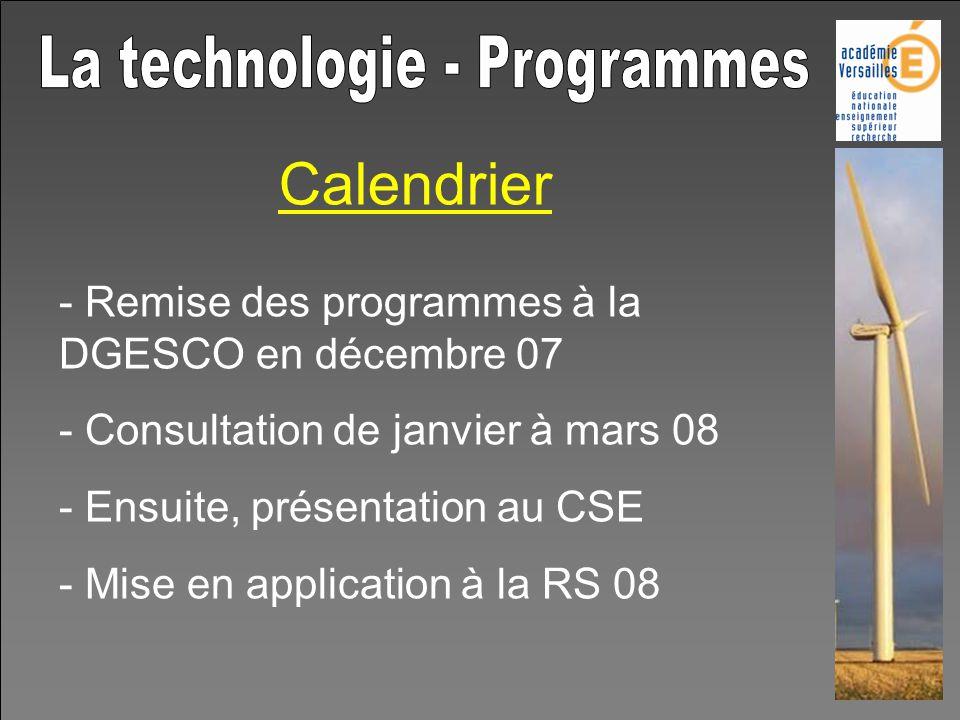 Calendrier - Remise des programmes à la DGESCO en décembre 07 - Consultation de janvier à mars 08 - Ensuite, présentation au CSE - Mise en application