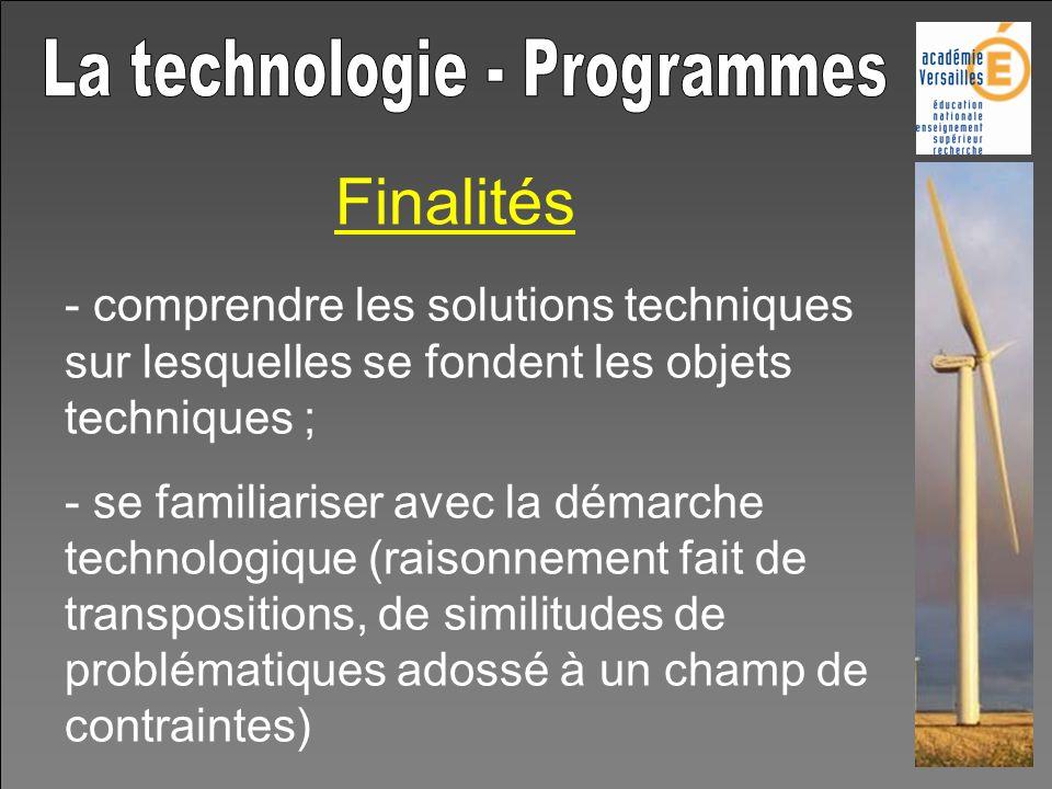 Finalités - comprendre les solutions techniques sur lesquelles se fondent les objets techniques ; - se familiariser avec la démarche technologique (ra