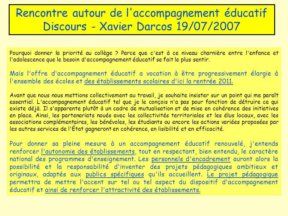 Rencontre autour de l accompagnement éducatif Discours - Xavier Darcos 19/07/2007 Pourquoi donner la priorité au collège .