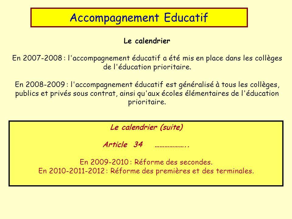 Le calendrier En 2007-2008 : l accompagnement éducatif a été mis en place dans les collèges de l éducation prioritaire.