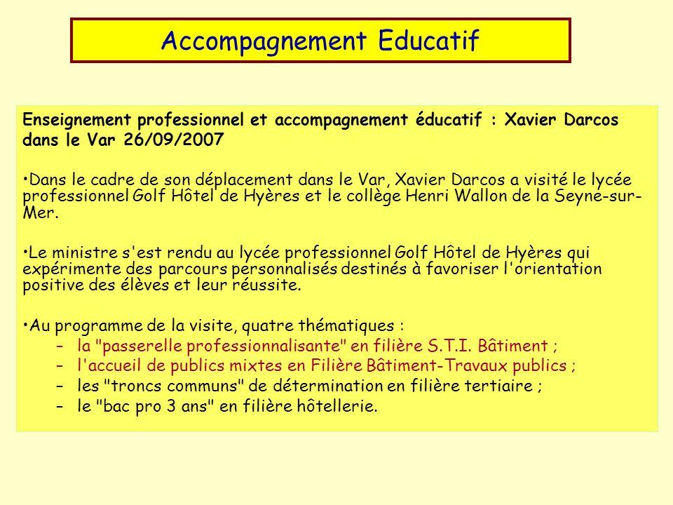 Enseignement professionnel et accompagnement éducatif : Xavier Darcos dans le Var 26/09/2007 Dans le cadre de son déplacement dans le Var, Xavier Darcos a visité le lycée professionnel Golf Hôtel de Hyères et le collège Henri Wallon de la Seyne-sur- Mer.