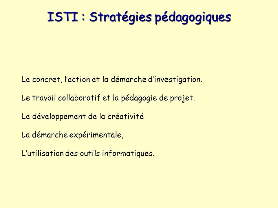 ISTI : Stratégies pédagogiques Le concret, laction et la démarche dinvestigation.