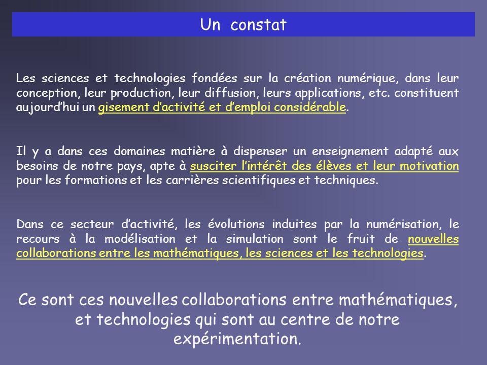 Un constat Les sciences et technologies fondées sur la création numérique, dans leur conception, leur production, leur diffusion, leurs applications, etc.