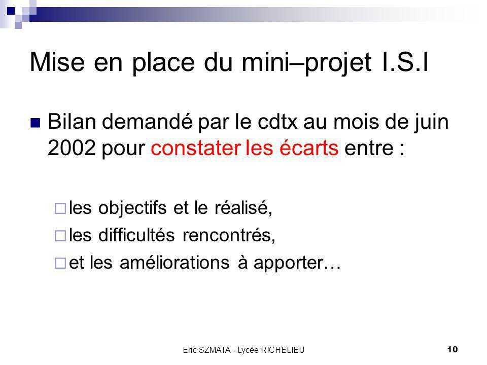 Eric SZMATA - Lycée RICHELIEU9 Mise en place du mini–projet I.S.I Bilan du travail réalisé en Janvier 2002 Site Internet du lycée RICHELIEU
