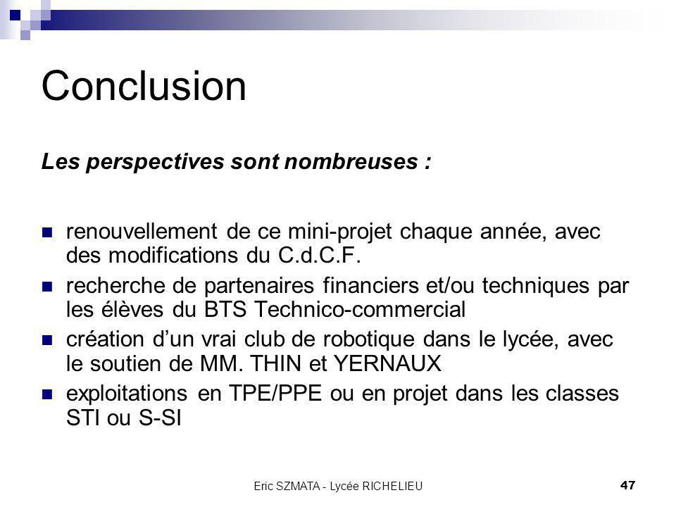 Eric SZMATA - Lycée RICHELIEU46 Plan général Bilan de lannée 2002 2003 : nouvelle orientation Objectifs Cahier des Charges Fonctionnel Organisation Ma