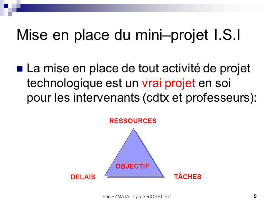 Eric SZMATA - Lycée RICHELIEU4 Comment organiser la mise en place de lI.S.I dans les faits ? Les premières décisions prises pour la rentrée 2001: nomi
