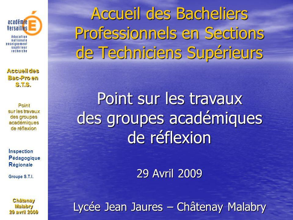 Châtenay Malabry 29 avril 2009 I nspection P édagogique R égionale Groupe S.T.I.