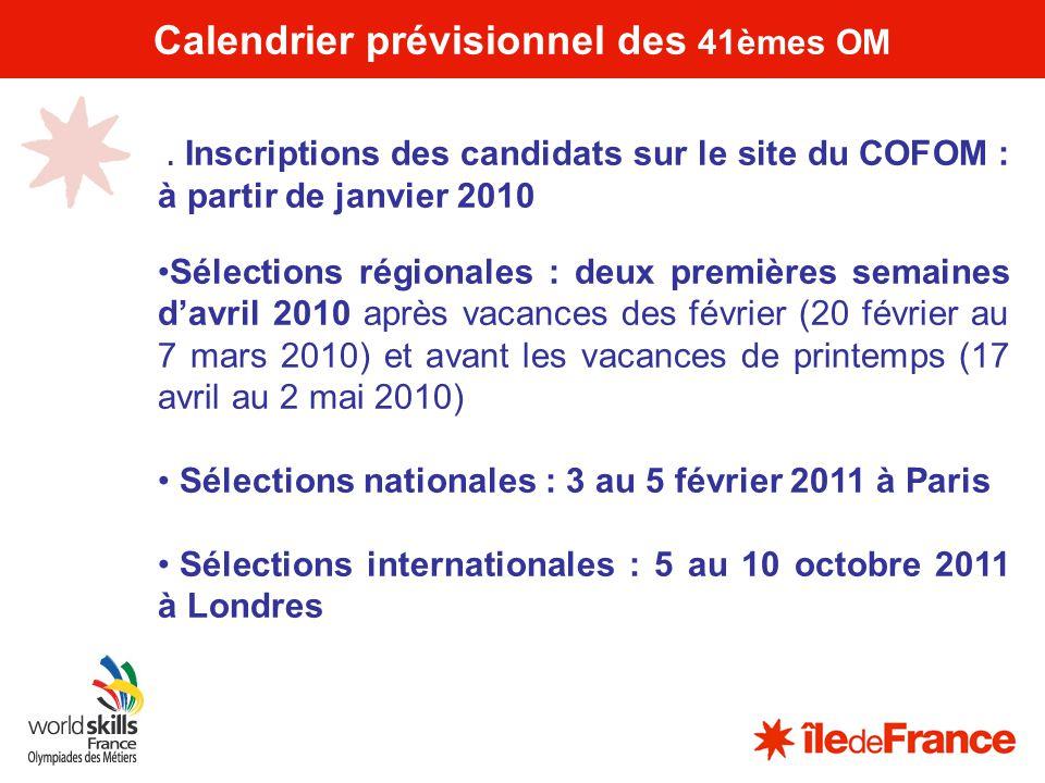 16 Calendrier prévisionnel des 41èmes OM. Inscriptions des candidats sur le site du COFOM : à partir de janvier 2010 Sélections régionales : deux prem