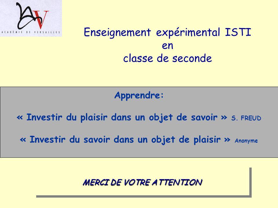 Enseignement expérimental ISTI en classe de seconde Apprendre: « Investir du plaisir dans un objet de savoir » S. FREUD « Investir du savoir dans un o