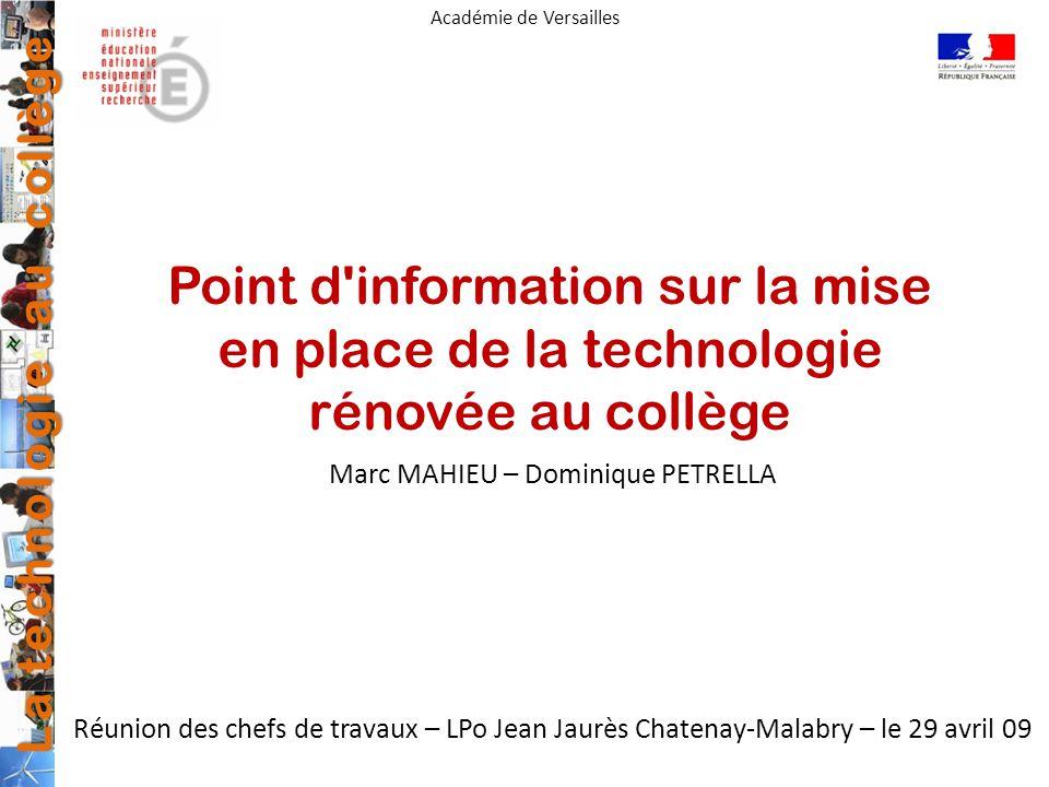 La technologie au collège Académie de Versailles Point d'information sur la mise en place de la technologie rénovée au collège Réunion des chefs de tr