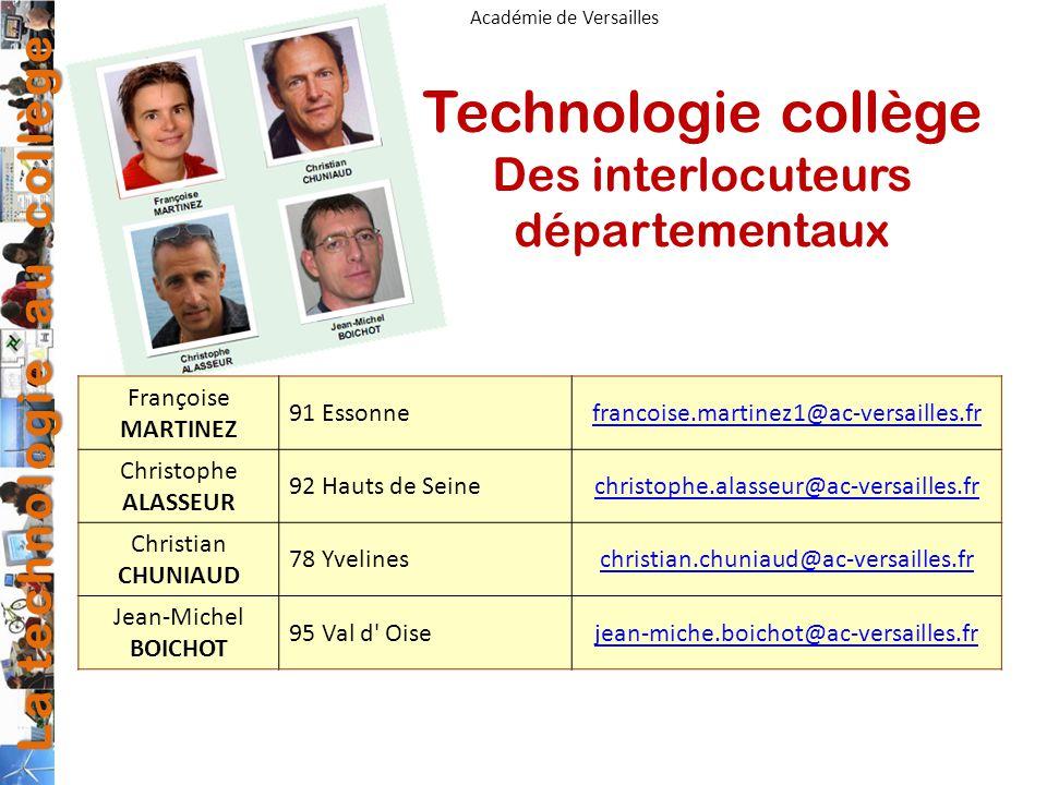 La technologie au collège Académie de Versailles Technologie collège Des interlocuteurs départementaux Françoise MARTINEZ 91 Essonnefrancoise.martinez
