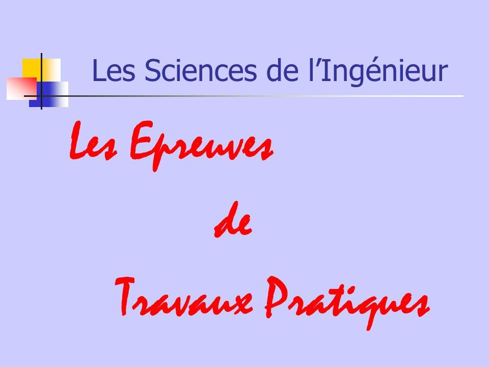Les Sciences de lIngénieur Les Epreuves de Travaux Pratiques