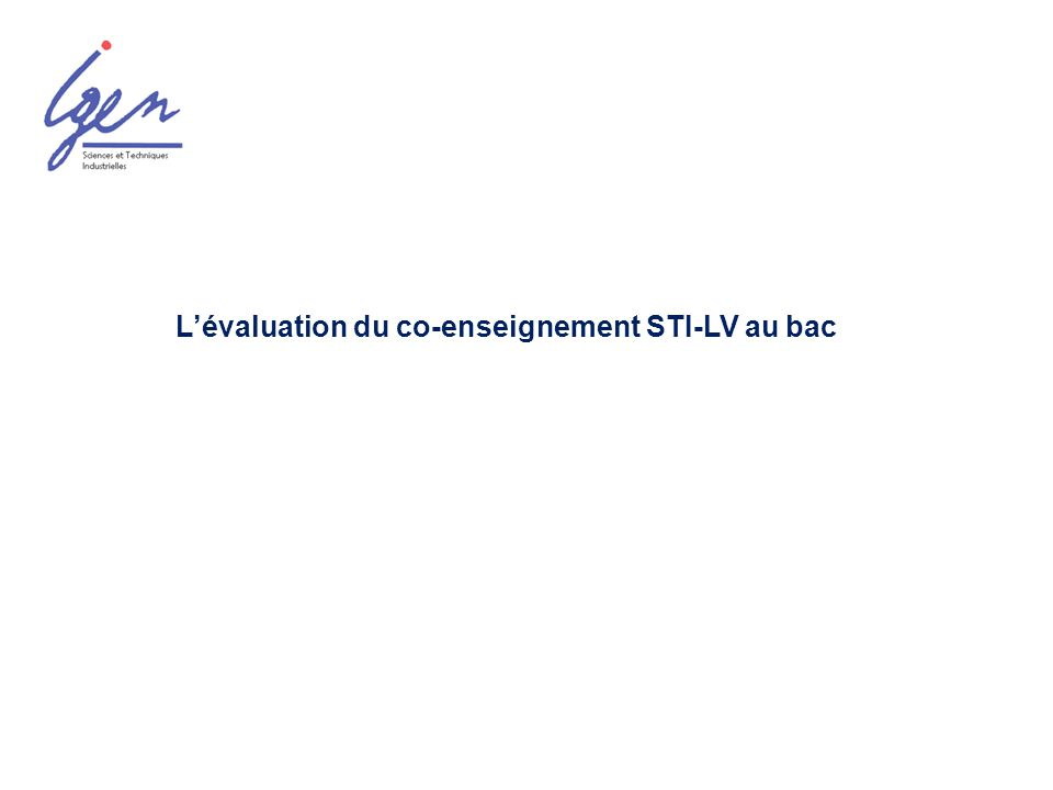 Lévaluation du co-enseignement STI-LV au bac