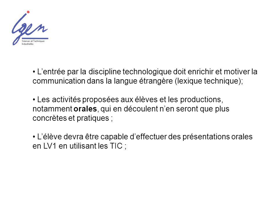 Lentrée par la discipline technologique doit enrichir et motiver la communication dans la langue étrangère (lexique technique); Les activités proposée