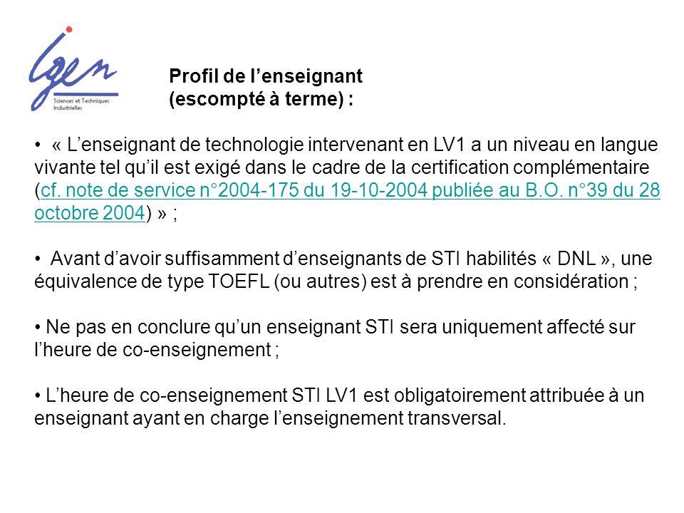 « Lenseignant de technologie intervenant en LV1 a un niveau en langue vivante tel quil est exigé dans le cadre de la certification complémentaire (cf.