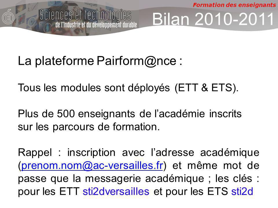 Formation des enseignants La plateforme Pairform@nce : Tous les modules sont déployés (ETT & ETS). Plus de 500 enseignants de lacadémie inscrits sur l