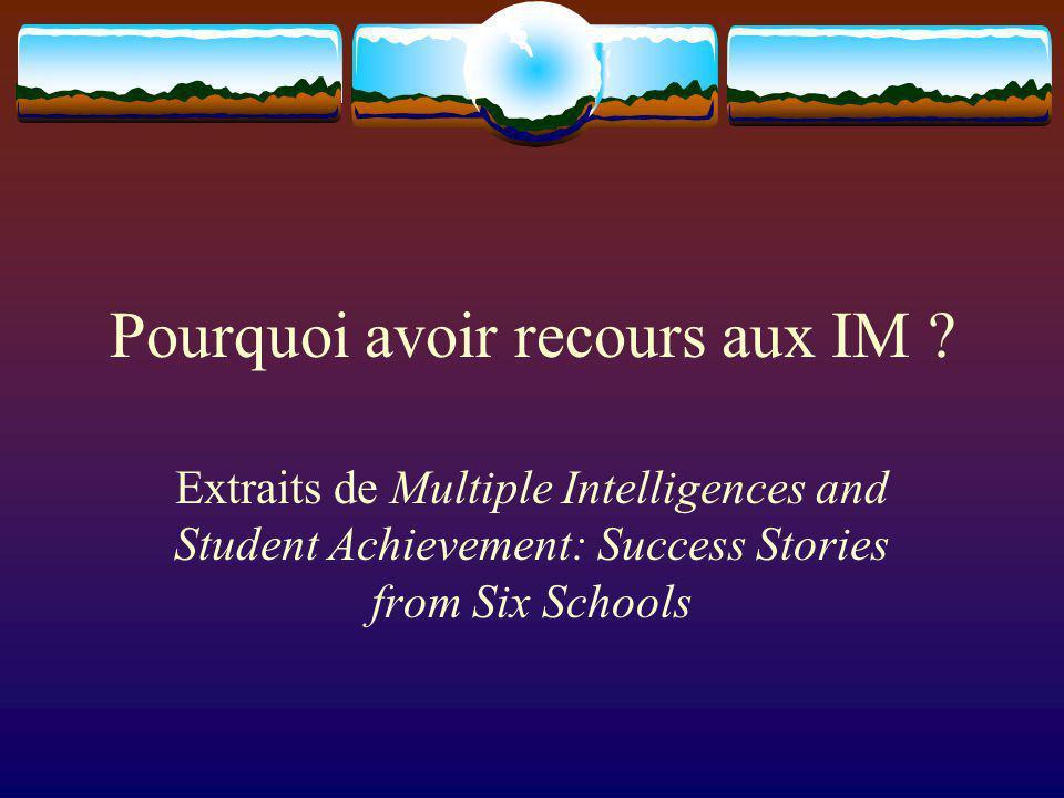 La théorie des IM influence les croyances des enseignants concernant: Lintelligence des élèves Linstruction La réussite des élèves