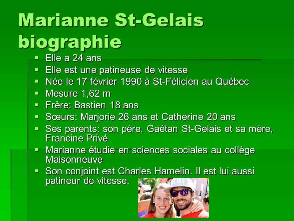 Marianne St-Gelais biographie Elle a 24 ans Elle a 24 ans Elle est une patineuse de vitesse Elle est une patineuse de vitesse Née le 17 février 1990 à
