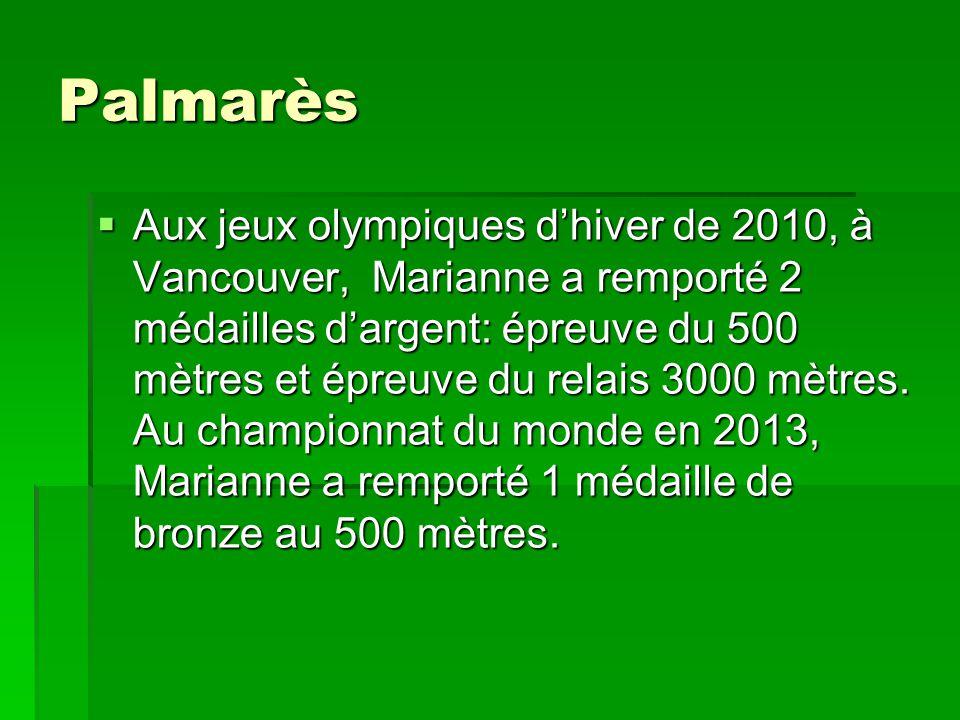 Palmarès Aux jeux olympiques dhiver de 2010, à Vancouver, Marianne a remporté 2 médailles dargent: épreuve du 500 mètres et épreuve du relais 3000 mèt