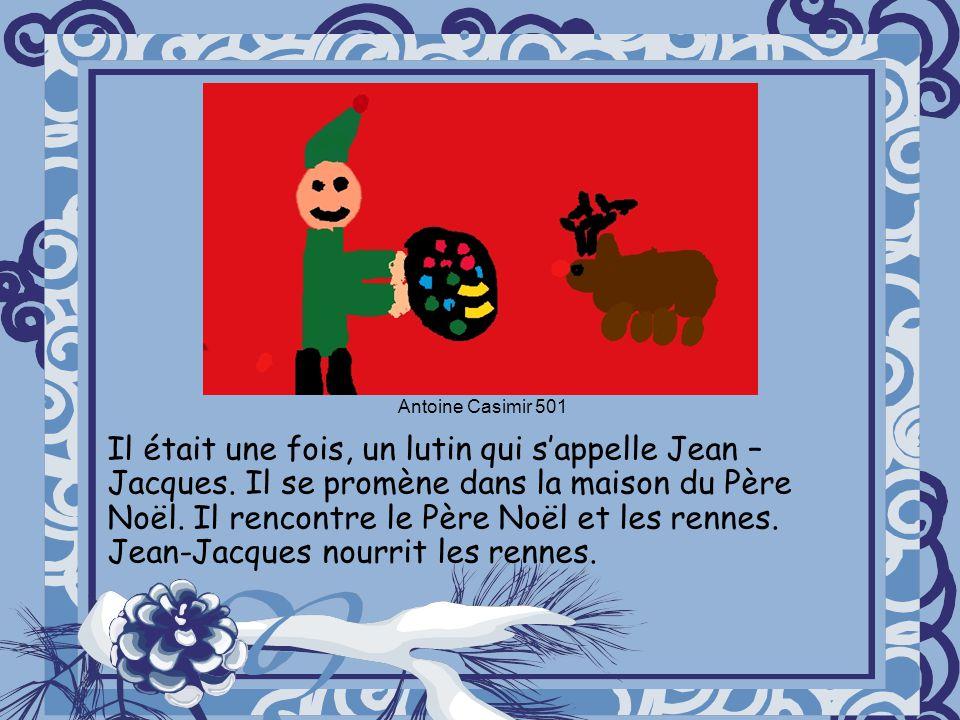 Il était une fois, un lutin qui sappelle Jean – Jacques. Il se promène dans la maison du Père Noël. Il rencontre le Père Noël et les rennes. Jean-Jacq