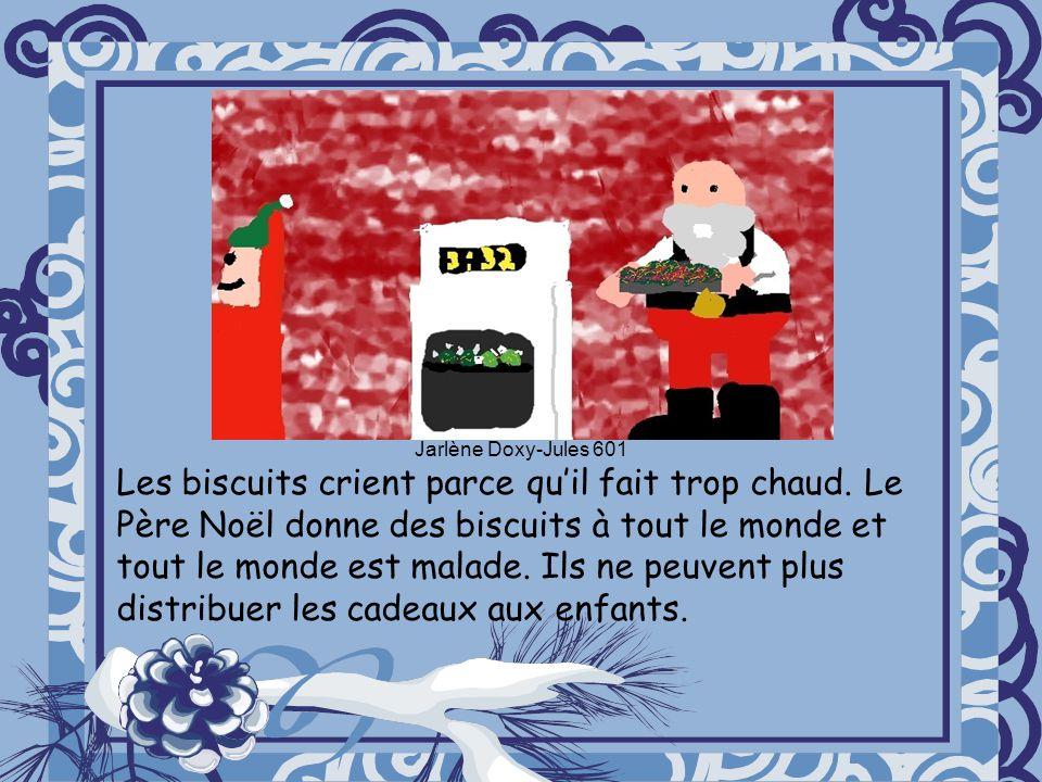 Les biscuits crient parce quil fait trop chaud. Le Père Noël donne des biscuits à tout le monde et tout le monde est malade. Ils ne peuvent plus distr