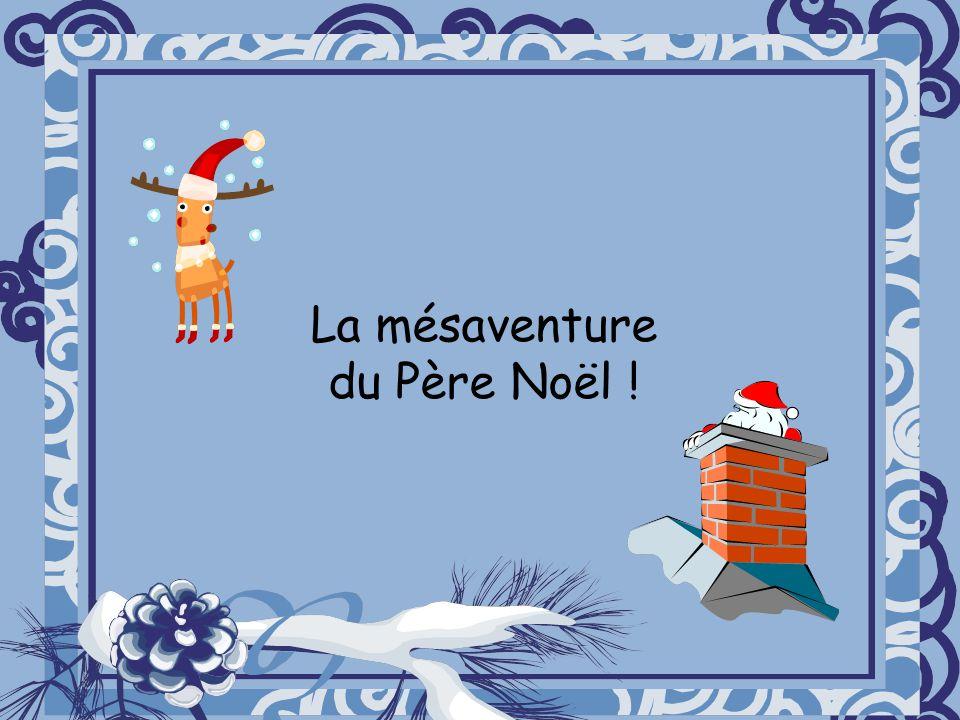 La mésaventure du Père Noël !