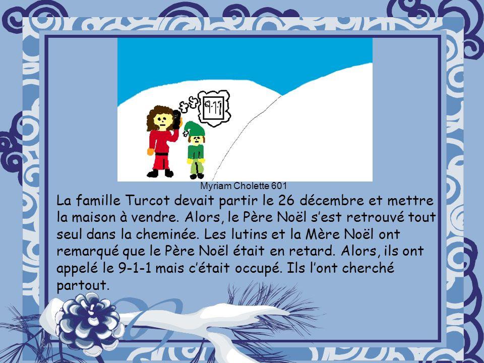 La famille Turcot devait partir le 26 décembre et mettre la maison à vendre. Alors, le Père Noël sest retrouvé tout seul dans la cheminée. Les lutins