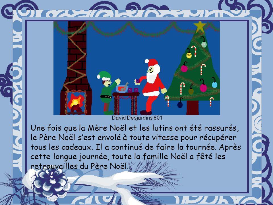 Une fois que la Mère Noël et les lutins ont été rassurés, le Père Noël sest envolé à toute vitesse pour récupérer tous les cadeaux.