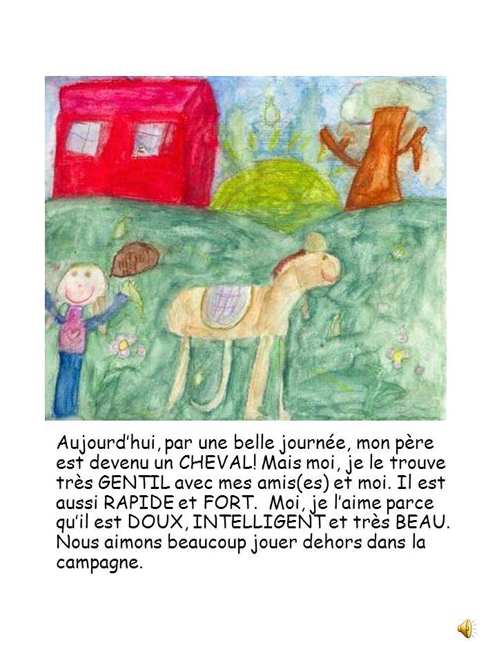 Papa est un cheval Julie et compagnie Classe de 2 e année Écrit et illustré par Éliane Gagné