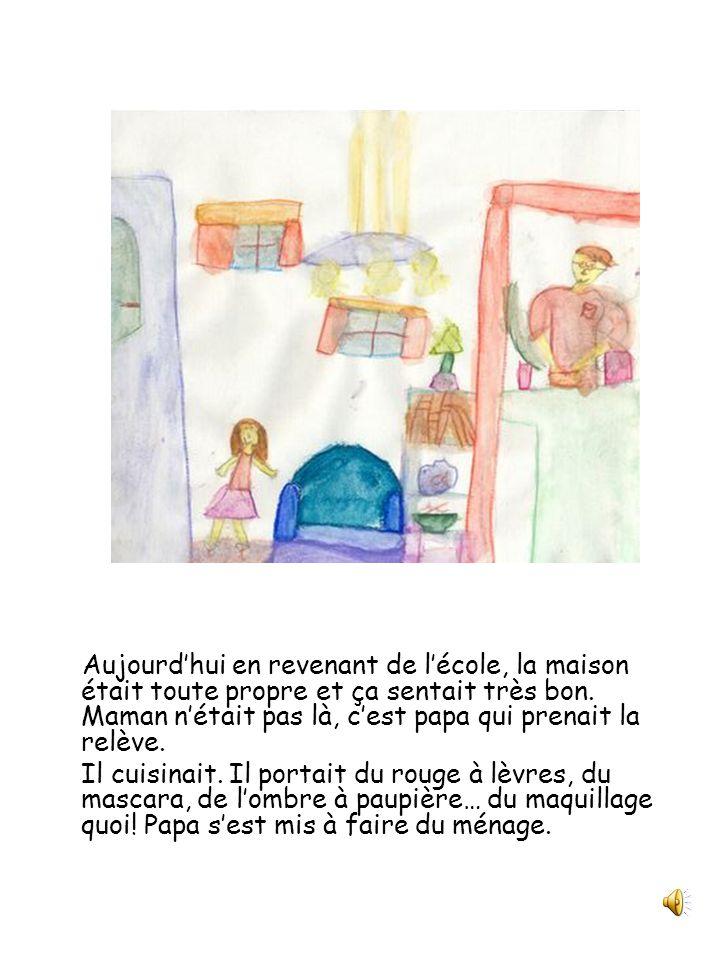 Papa est une fille Julie et compagnie Classe de 2 e année Écrit et illustré par Ariane Malenfant