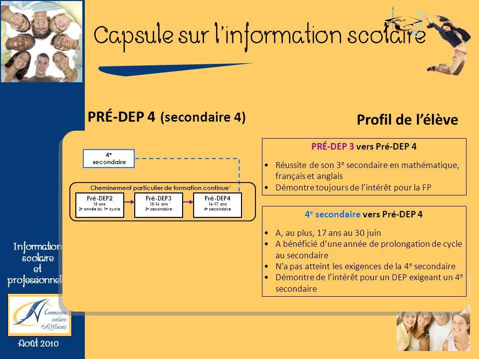 Capsule sur linformation scolaire Information scolaire et professionnelle Août 2010 PRÉ-DEP 3 vers Pré-DEP 4 Réussite de son 3 e secondaire en mathéma