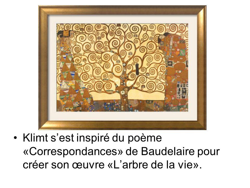Klimt sest inspiré du poème «Correspondances» de Baudelaire pour créer son œuvre «Larbre de la vie».