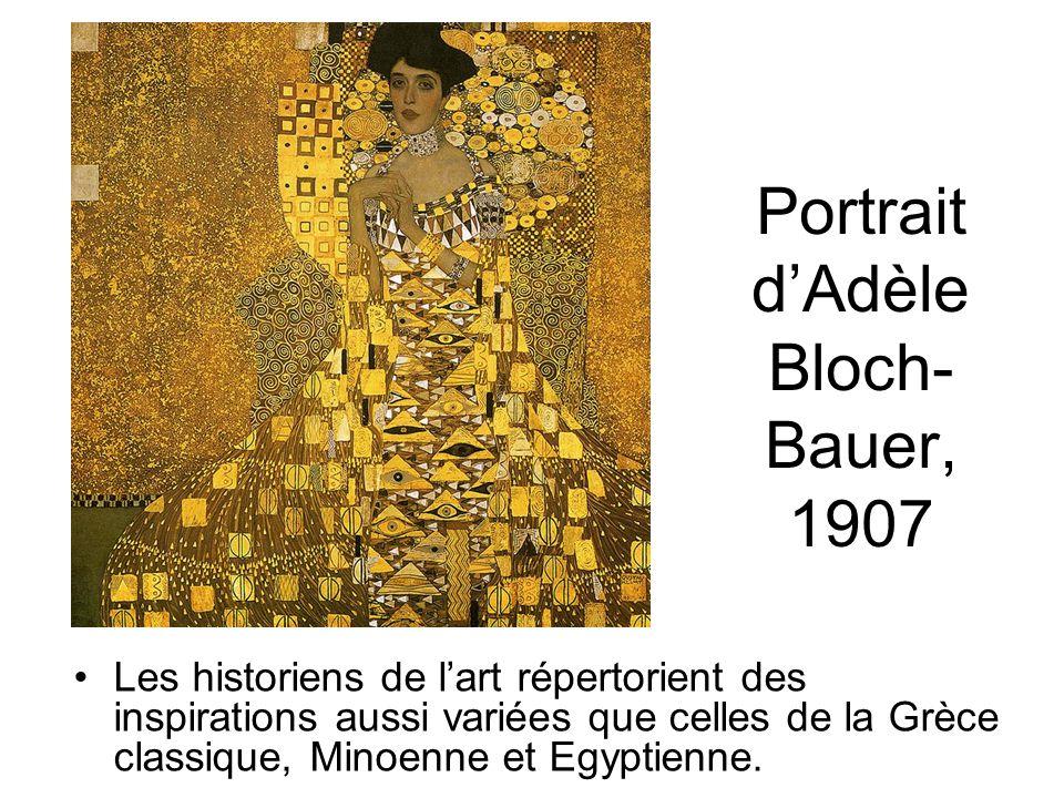 Portrait dAdèle Bloch- Bauer, 1907 Les historiens de lart répertorient des inspirations aussi variées que celles de la Grèce classique, Minoenne et Egyptienne.