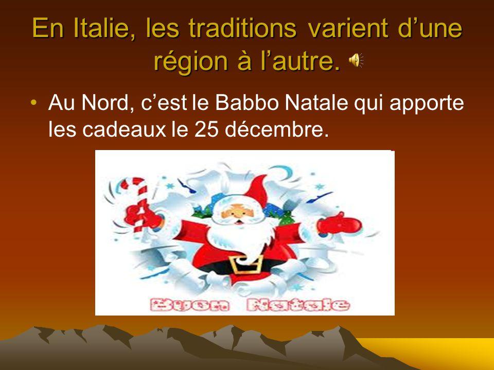 En Italie, les traditions varient dune région à lautre.