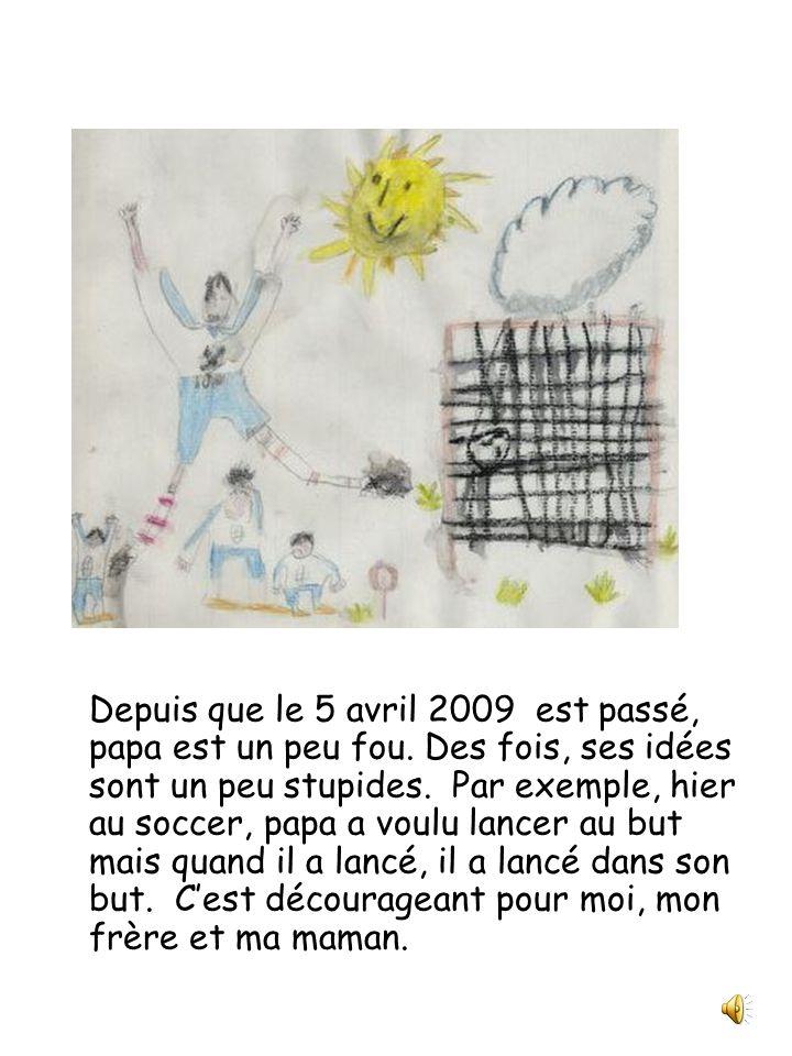 Papa est un peu fou Julie et compagnie Classe de 2 e année Écrit et illustré par Jérémie Poitras