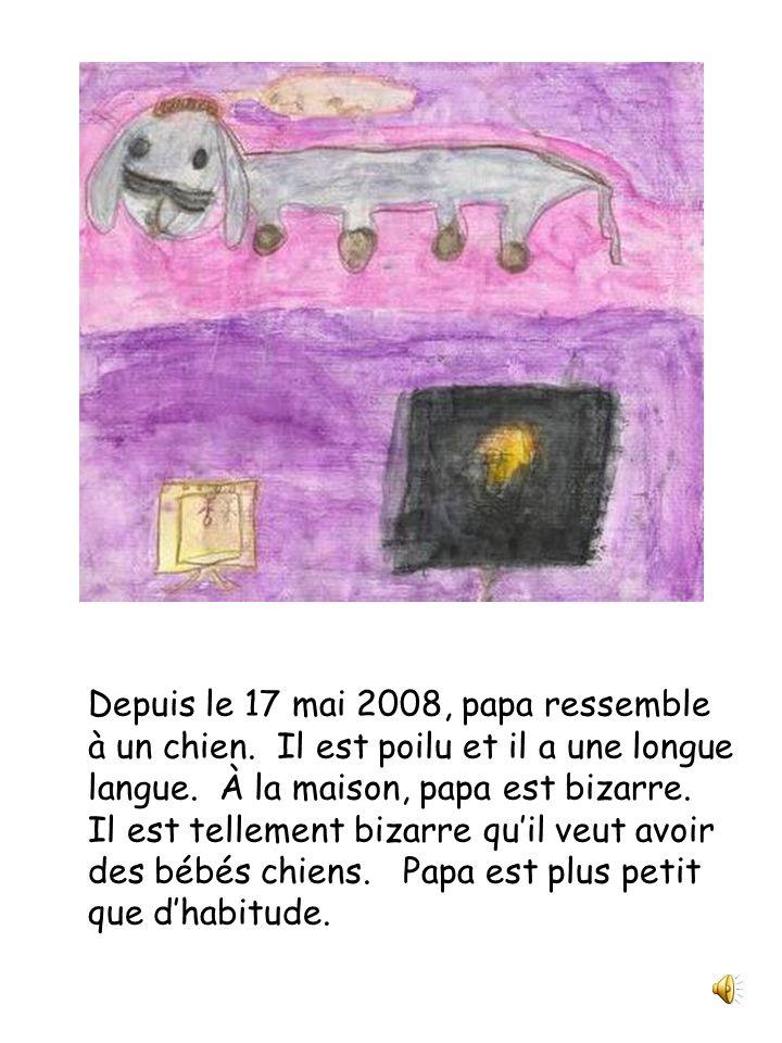 Papa est un chien Julie et compagnie Classe de 2 e année Écrit et illustré par Chloé Comeau !