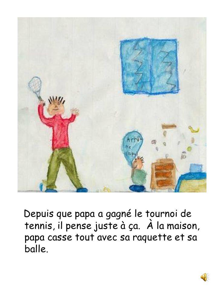 Papa est un joueur de tennis Julie et compagnie Classe de 2 e année Écrit et illustré par Félix-Antoine Sylvestre