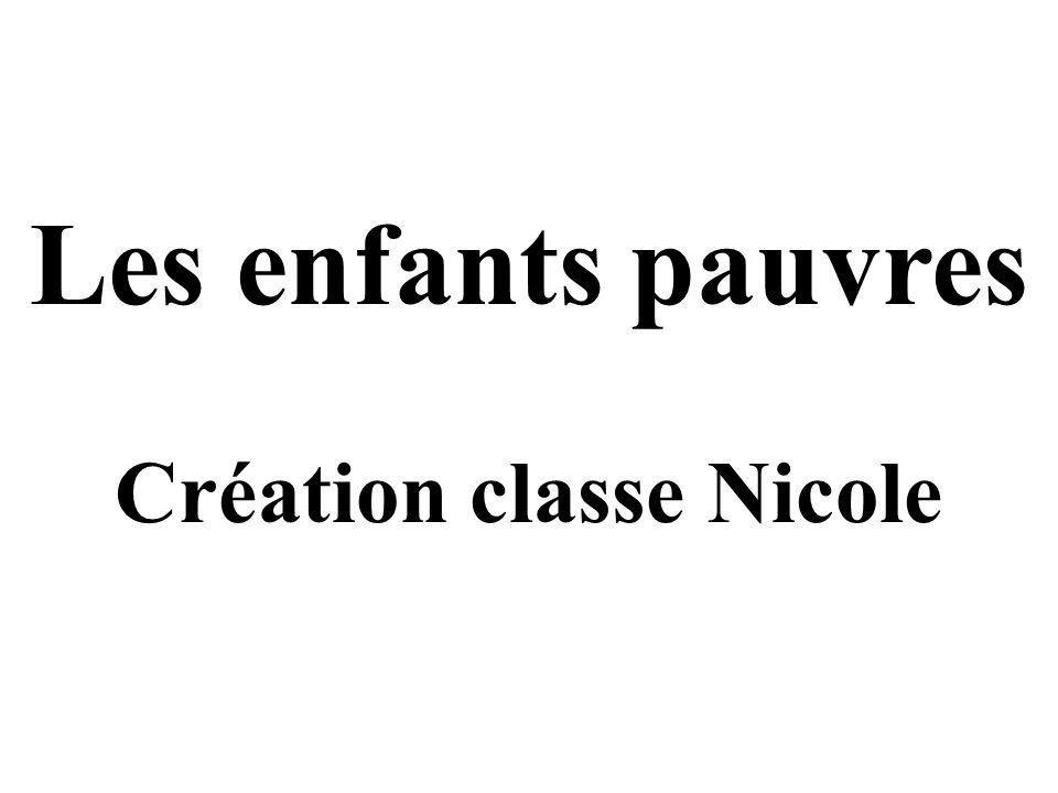 Les enfants pauvres Création classe Nicole