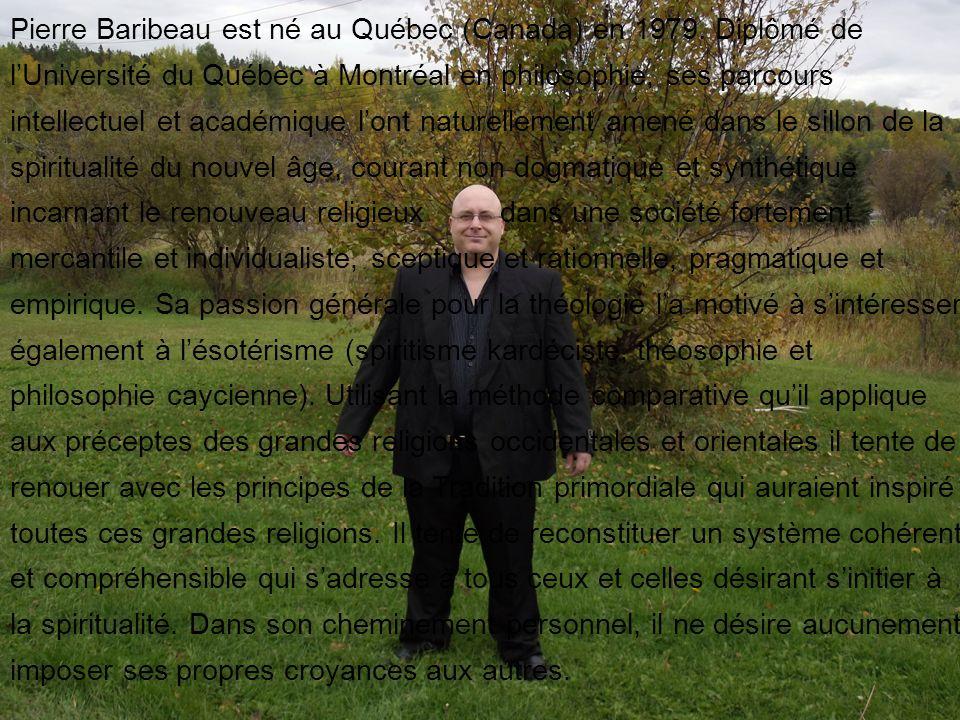 Pierre Baribeau est né au Québec (Canada) en 1979. Diplômé de lUniversité du Québec à Montréal en philosophie, ses parcours intellectuel et académique