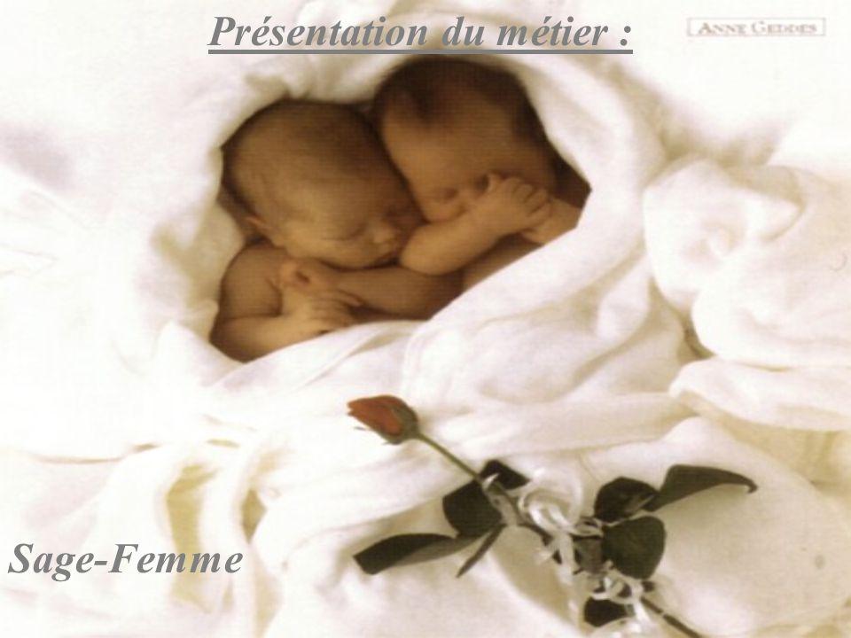 Introduction : La sage-femme assure la surveillance médicale de la grossesse, pratique les accouchements et donne les premiers soins à la maman et au bébé.
