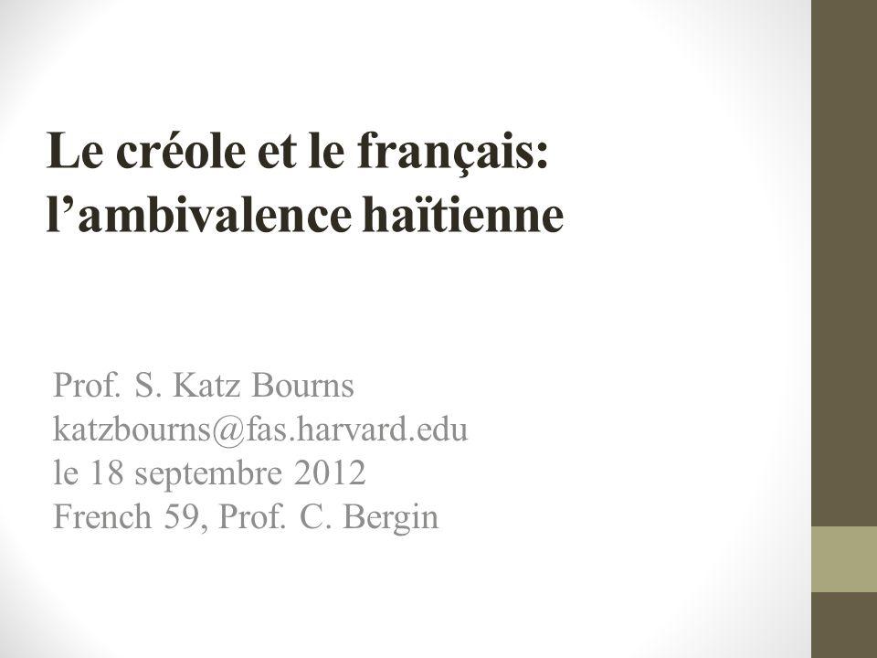 Le créole et le français: lambivalence haïtienne Prof.