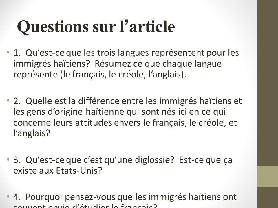 Questions sur l article 1. Quest-ce que les trois langues représentent pour les immigrés haïtiens.