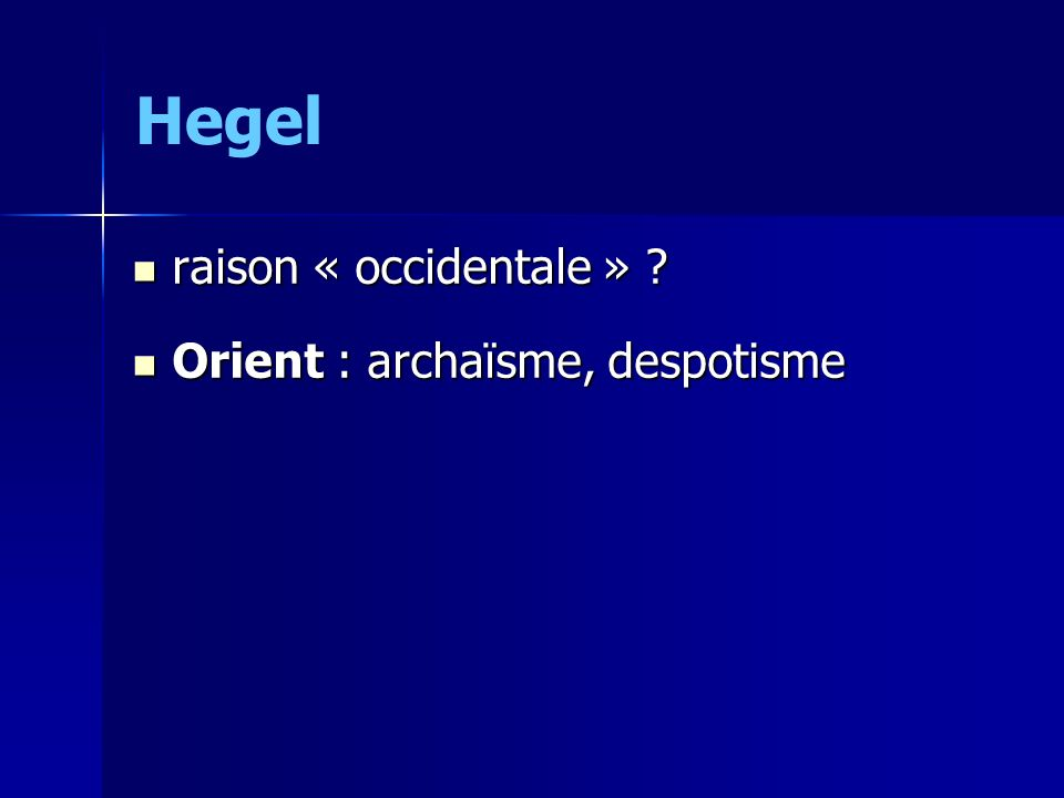 Hegel raison « occidentale » . raison « occidentale » .