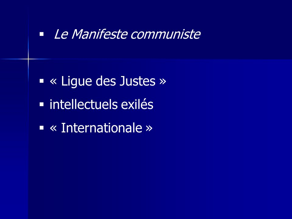 Le Manifeste communiste « Ligue des Justes » intellectuels exilés « Internationale »