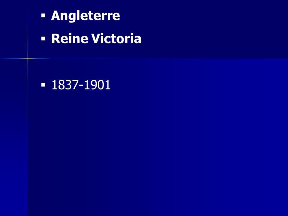 Angleterre Reine Victoria 1837-1901