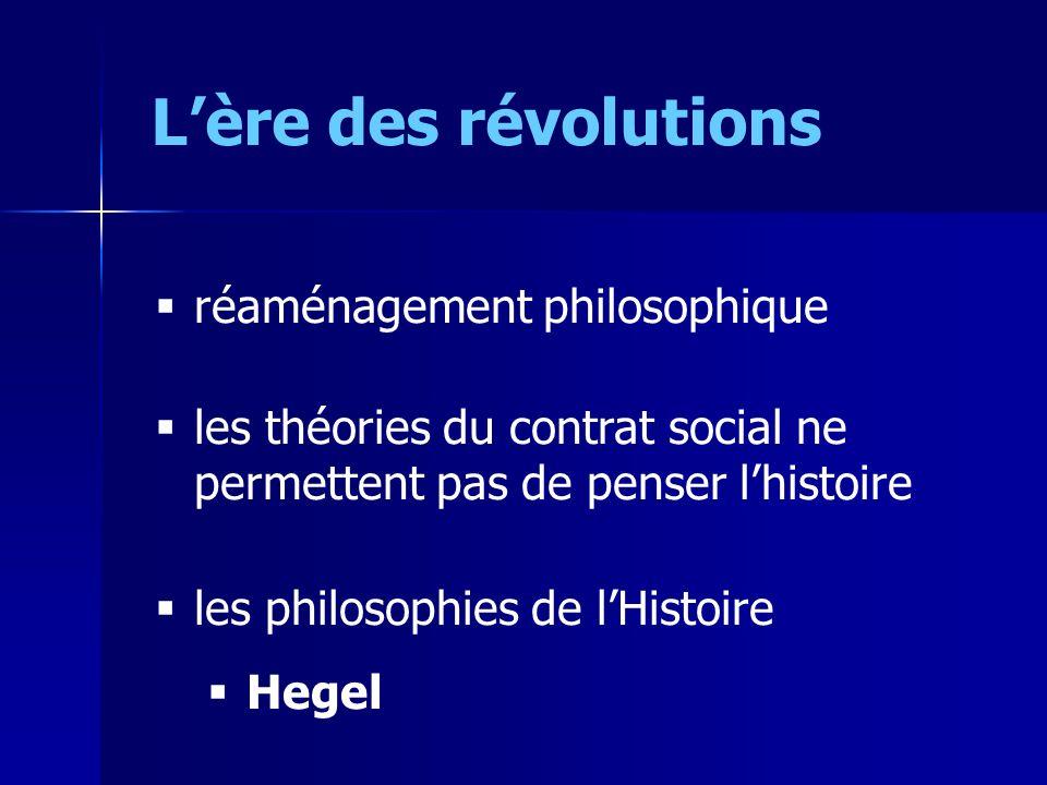 Lère des révolutions réaménagement philosophique les théories du contrat social ne permettent pas de penser lhistoire les philosophies de lHistoire He